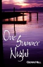 One Summer Night ebook by Gerri Hill