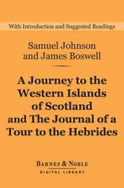 A Journey to the Western Islands of Scotland and The Journal of a Tour to the Hebrides (Barnes & Noble Digital Library) ekitaplar by Samuel Johnson, James Boswell, Graham Nicholls