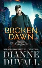Broken Dawn ebook by Dianne Duvall