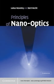 Principles of Nano-Optics ebook by Lukas Novotny, Bert Hecht