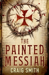 The Painted Messiah ebook by Craig Smith
