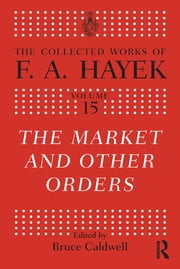 The Market and Other Orders ebook by Bruce Caldwell