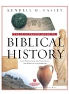 Holman Illustrated Guide to Biblical History - With Photos from the Archives of the Biblical Illustrator ekitaplar by Kendell H. Easley
