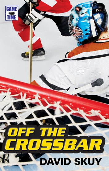Game Time: Off the Crossbar eBook by David Skuy