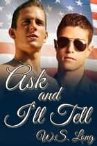 Ask and I'll Tell ebook by W.S. Long