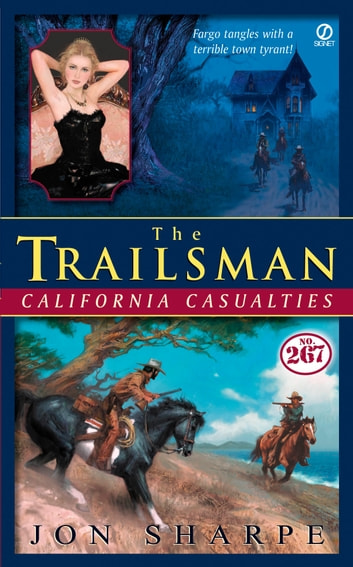 Trailsman #267: California Casualties eBook by Jon Sharpe
