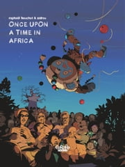 Trilogie africaine Zidrou-Beuchot - Tome 1 - 1. Once Upon a Time in Africa ebook by Zidrou, Raphaël Beuchot