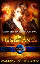 Her Resistance - Planet Athion ebook by Marissa Farrar