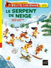 Le serpent de neige ebook by Michel Piquemal