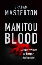 Manitou Blood ebook by Graham Masterton