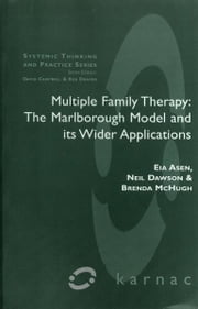 Multiple Family Therapy - The Marlborough Model and Its Wider Applications ebook by Eia Asen,Neil Dawson,Brenda McHugh