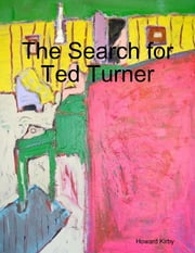 The Search for Ted Turner ebook by Howard Kirby