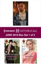Harlequin Historical June 2019 - Box Set 1 of 2 eBook by Christine Merrill, Marguerite Kaye, Ann Lethbridge