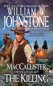 MacCallister, The Eagles Legacy: The Killing ebook by William W. Johnstone,J.A. Johnstone