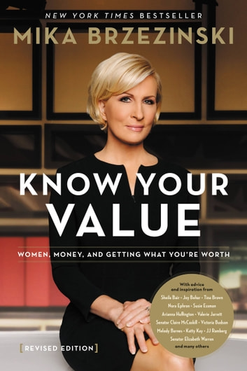 Nora Ephron Has Been Reading Stieg >> Knowing Your Value Ebook By Mika Brzezinski 9781602861428