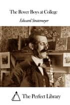 The Rover Boys at College eBook by Edward Stratemeyer