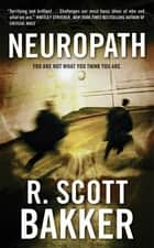 Neuropath ebook by R. Scott Bakker