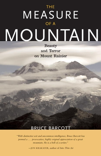 Measure of a Mountain - Beauty and Terror on Mount Rainier ebook by Bruce Barcott