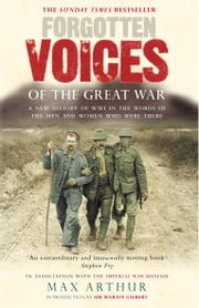 Forgotten Voices Of The Great War ebook by Max Arthur