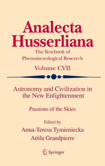 Astronomy and Civilization in the New Enlightenment - Passions of the Skies ebook by
