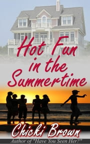 Hot Fun in the Summertime ebook by Chicki Brown