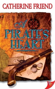 A Pirate's Heart ebook by Catherine Friend