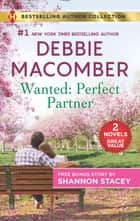 Wanted: Perfect Partner & Fully Ignited - Wanted: Perfect Partner ebook by Debbie Macomber, Shannon Stacey