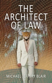 The Architect Of Law ebook by Michael Jeffery Blair