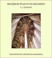 Beelzebub's Tales to His Grandson ebook by G. I. Gurdjieff