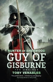 Guy of Gisburne - The Omnibus ebook by Toby Venables