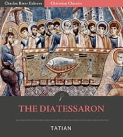 The Diatessaron of Tatian ebook by Tatian
