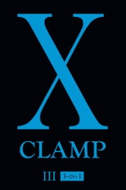 X, Vol. 3 ebook by CLAMP