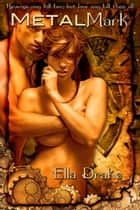 MetalMark ebook by Ella Drake