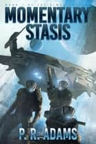 Momentary Stasis - The Rimes Trilogy, #1 ebook by P R Adams
