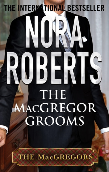 The MacGregor Grooms eBook by Nora Roberts