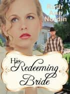 His Redeeming Bride ebook by Ruth Ann Nordin