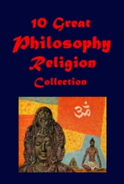 10 Great Philosophy Religion Collection ebook by David Hume,J. A. MacCulloch,Hugh Miller
