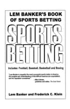 Lem Bankers Sports Betting ebook by Lem Banker