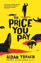 The Price You Pay ebook by Aidan Truhen