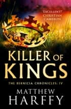 Killer of Kings ebook by