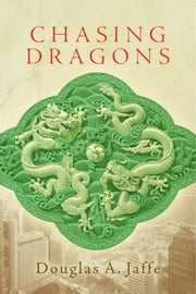Chasing Dragons ebook by Douglas A. Jaffe
