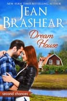 Dream House - A Second Chance Romance ebook by Jean Brashear