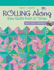 "Rolling Along - Easy Quilts from 2½"" Strips ebook by Nancy J. Martin"
