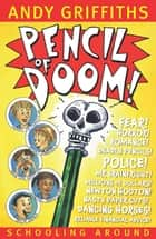 Pencil of Doom!: Schooling Around 2 ebook by Andy Griffiths, Terry Denton