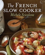 The French Slow Cooker ebook by Michele Scicolone
