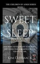 Sweet Sleep ebook by Kim Cormack