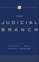 Institutions of American Democracy : The Judicial Branch ebook by Kermit L. Hall;Kevin T. McGuire