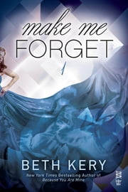 Make Me Forget ebook by Beth Kery