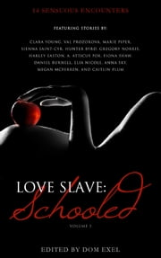 Love Slave: Schooled ebook by Lit Select, Clara Young, Val Prozorova,...