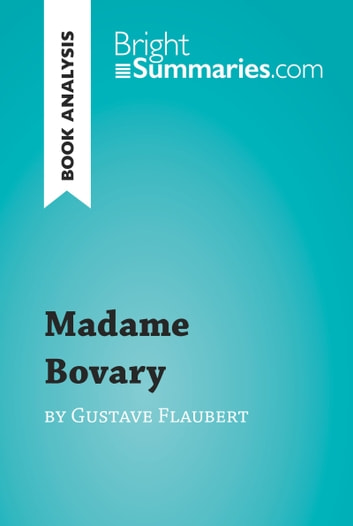 Madame Bovary By Gustave Flaubert Book Analysis Ebook By Bright